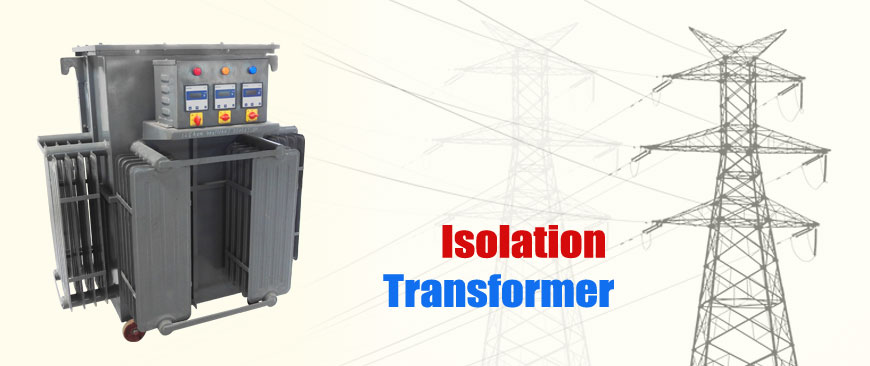 Isolation Transformers,Isolation Transformers Manufacturers, Isolation Transformers Manufacturers, Isolation Transformers Manufacturer, Isolation Transformers, Isolation Transformer